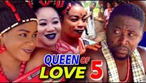 QUEEN OF LOVE SEASON 5 - 2019  Nollywood Movie